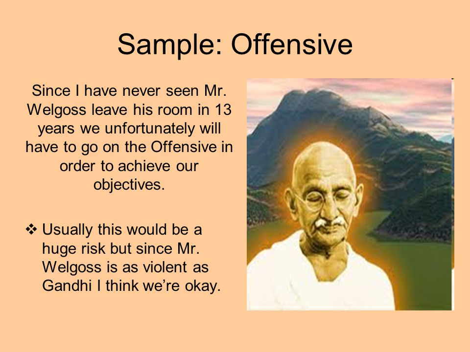Sample: Offensive Since I have never seen Mr.