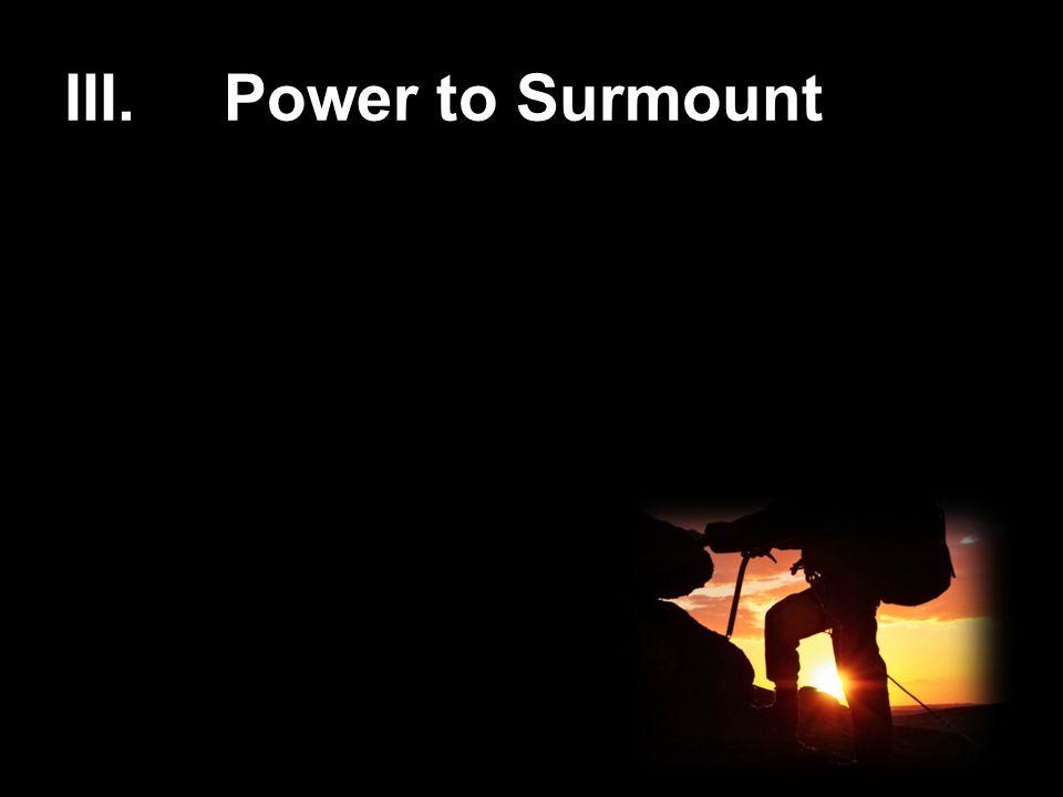 III.Power to Surmount