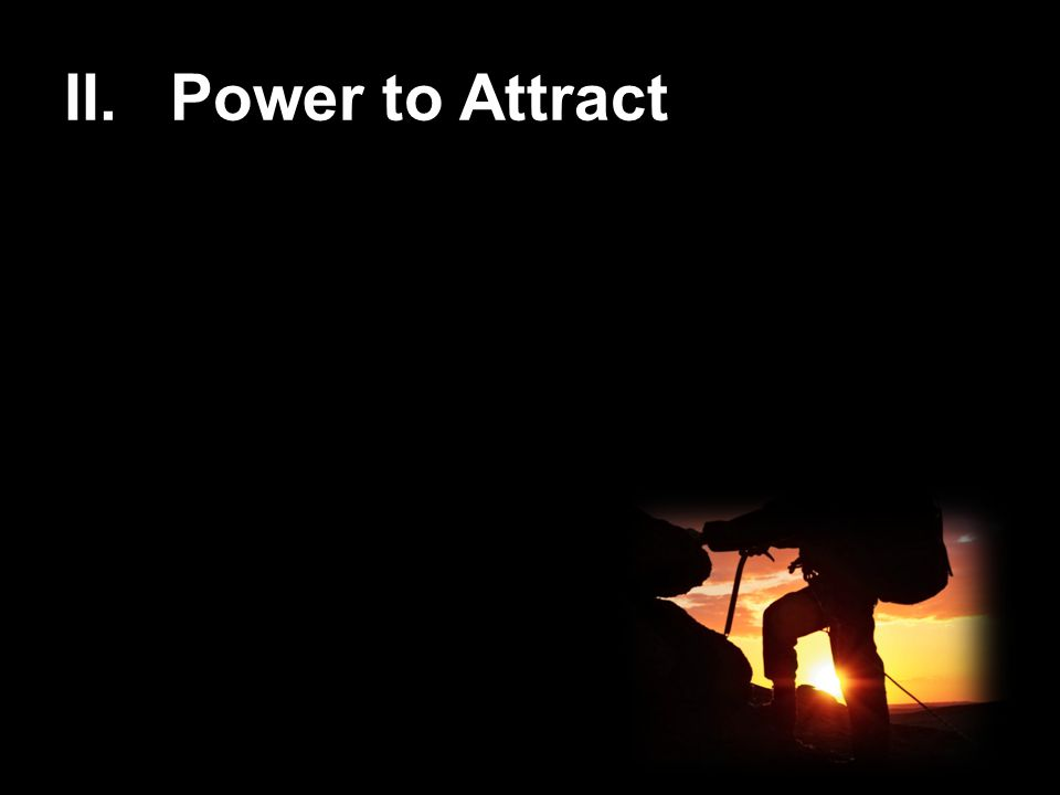 II. Power to Attract
