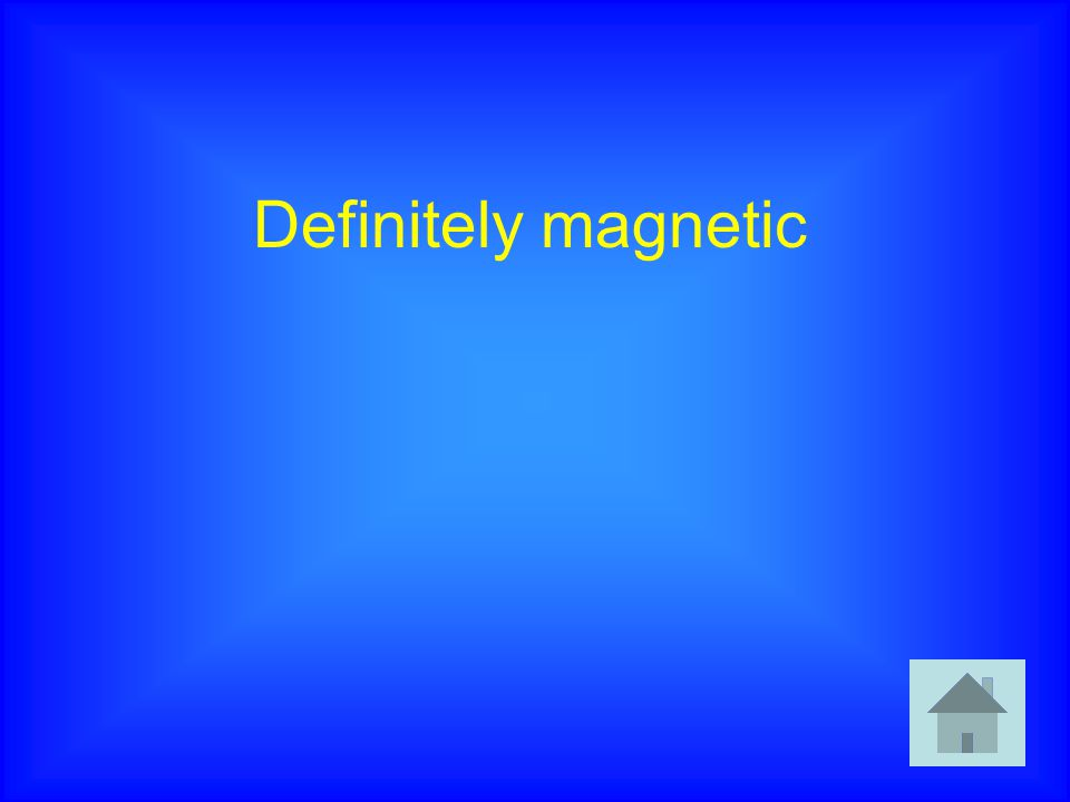 Definitely magnetic