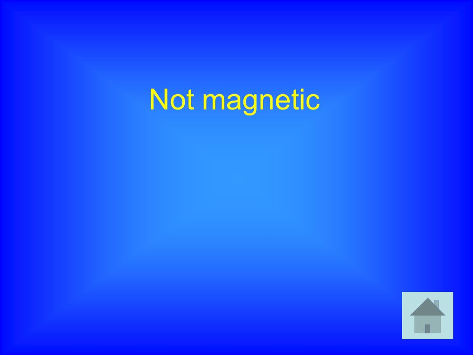 Not magnetic
