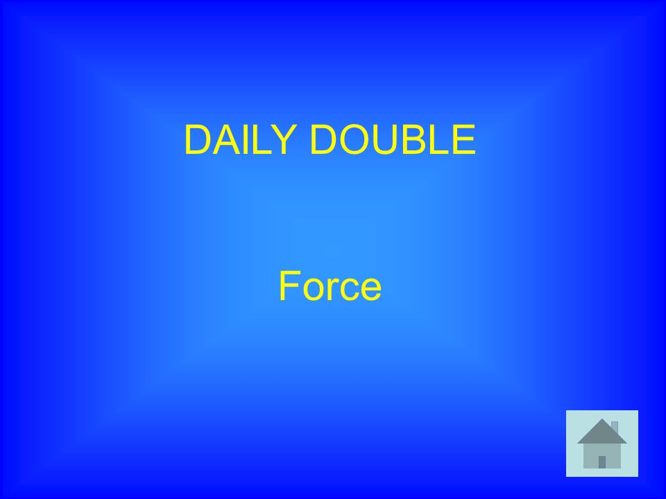 DAILY DOUBLE Force