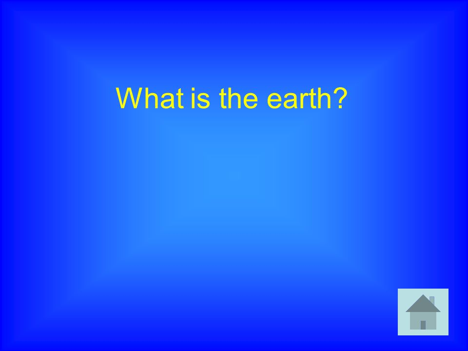 What is the earth