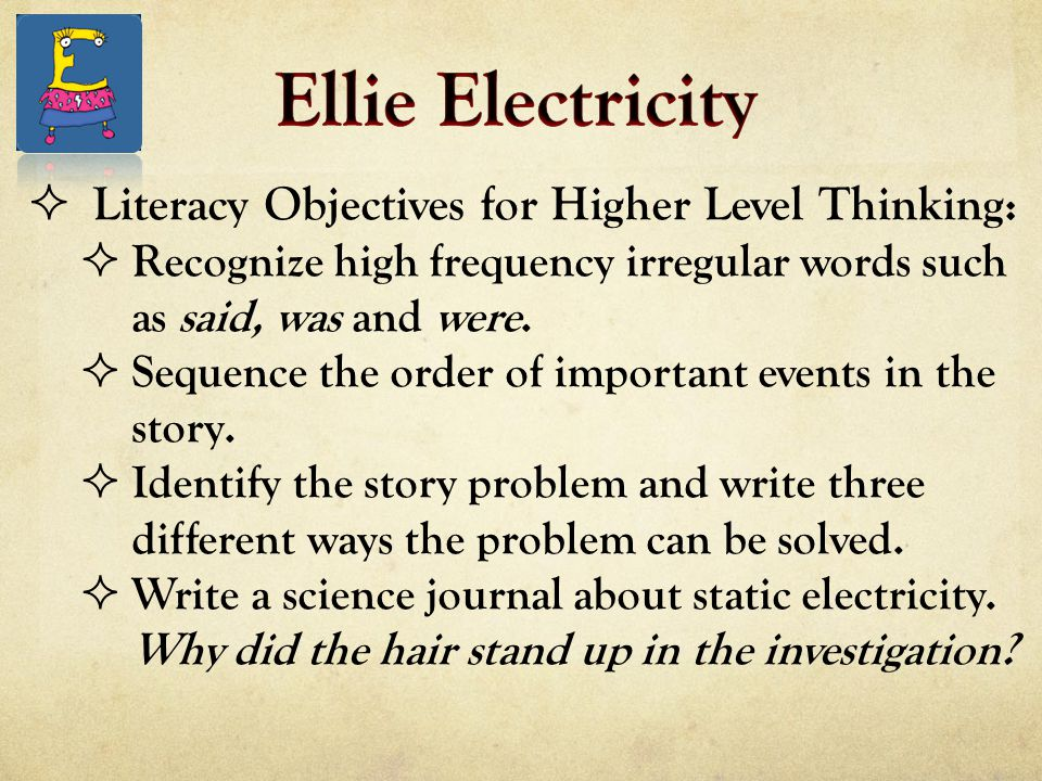  Literacy Objectives for Higher Level Thinking:  Recognize high frequency irregular words such as said, was and were.  Sequence the order of import