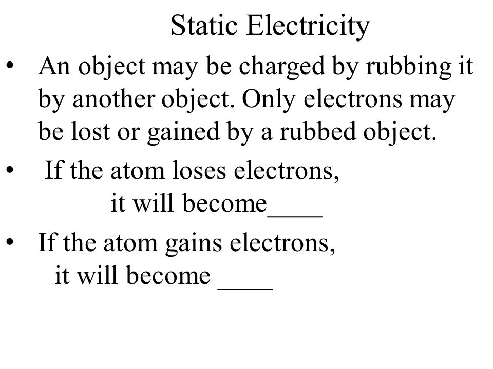 Static Electricity The SI unit for electric charge is the coulomb: C Electrons carry the smallest possible negative charge.
