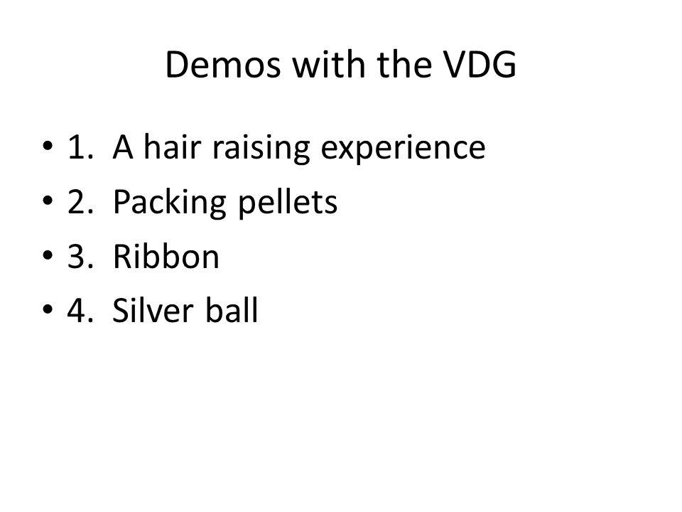 Using a Van de Graaff Generator Van de Graaff in action Wild Hair