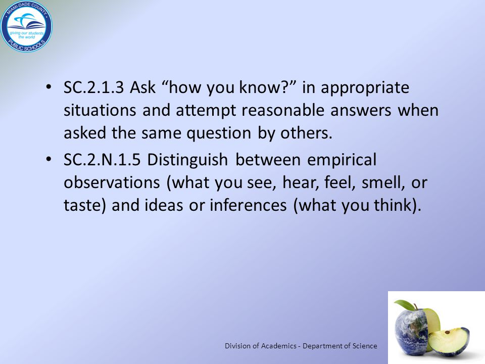 SC.2.1.3 Ask how you know in appropriate situations and attempt reasonable answers when asked the same question by others.