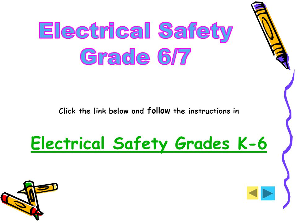 Click the link below and follow the instructions in Electrical Safety Grades K-6