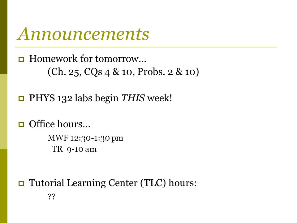 Announcements  Homework for tomorrow… (Ch. 25, CQs 4 & 10, Probs.