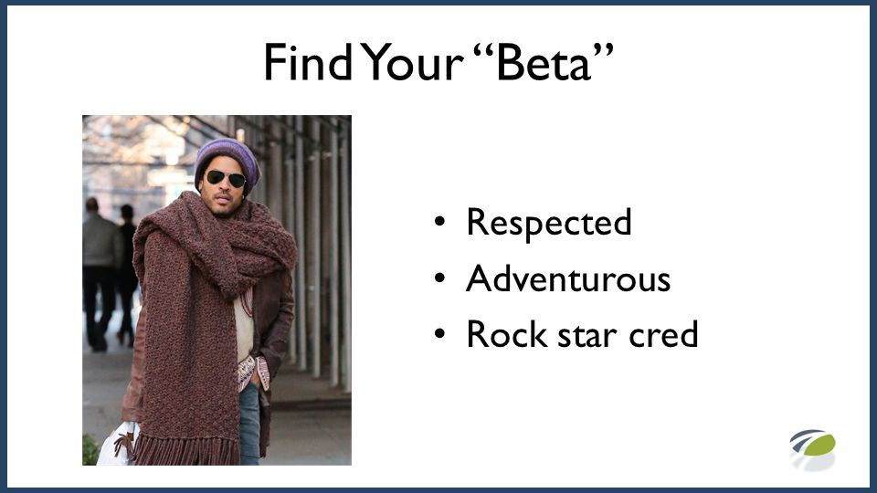 "Find Your ""Beta"" Respected Adventurous Rock star cred"
