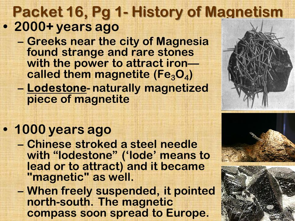 3 Types of Magnets 1.Natural (Permanent) Magnet- A magnet that retains its magnetization after removal from a magnetic field.