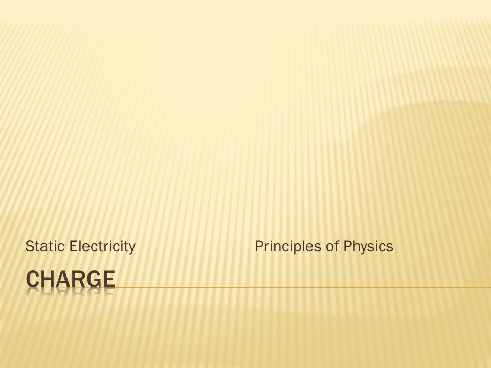 Static Electricity Principles of Physics
