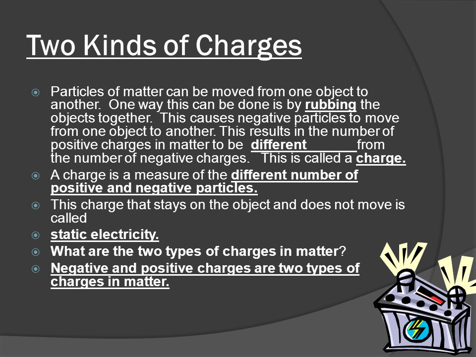 Separating Charges  Read pages 180 - 181  Most of the time objects do not have a charge.