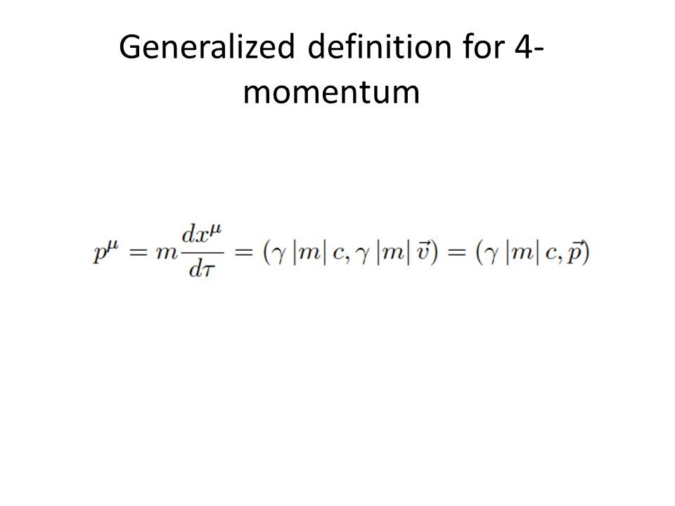 Generalized definition for 4- momentum