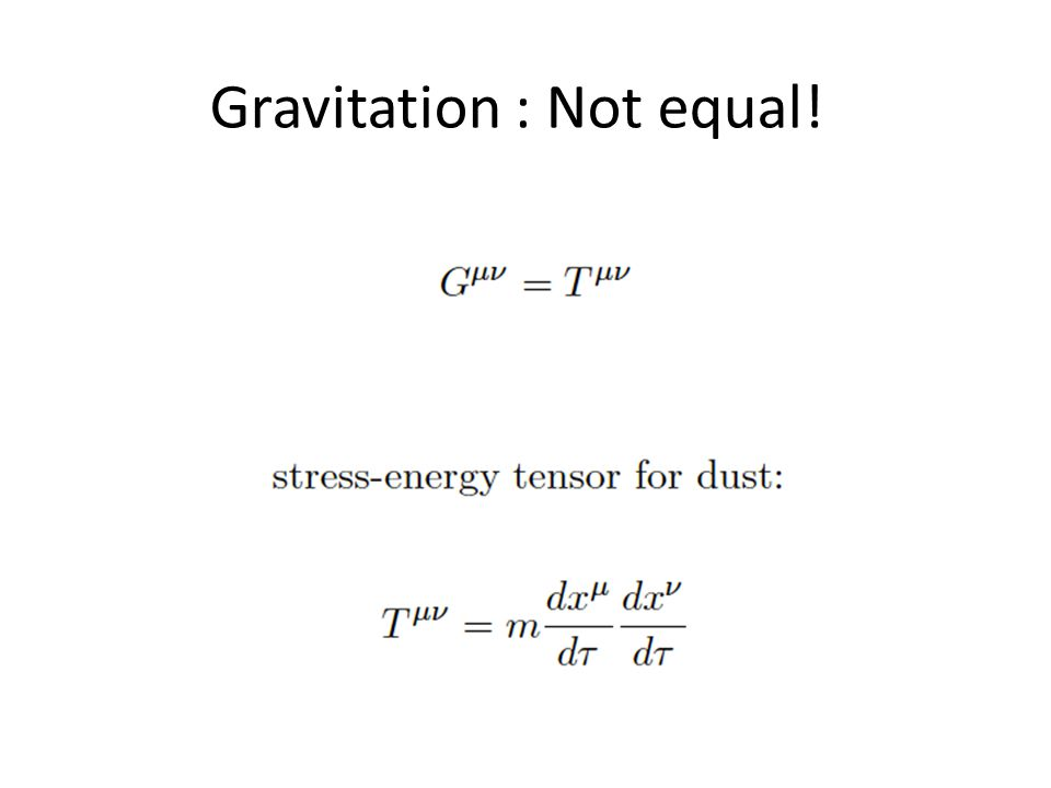 Gravitation : Not equal!