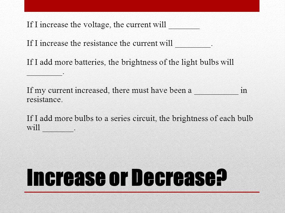 Increase or Decrease.