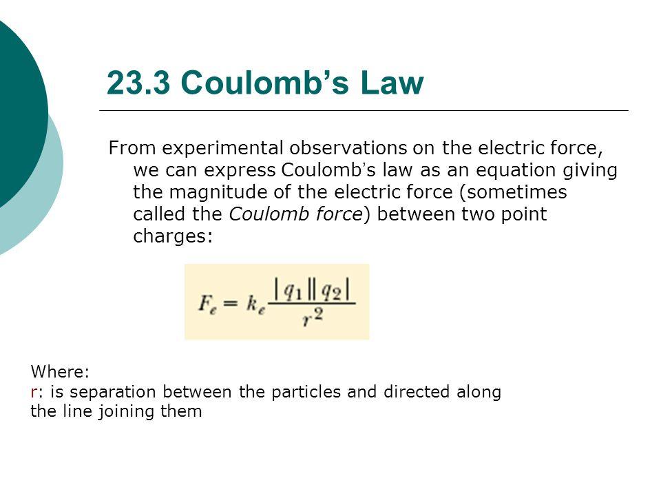 F = k Q 1 Q 2 r 2 F= (9.0 X 10 9 N-m 2 /C 2 )(1.602 X 10 -19 C)(1.602X10 -19 C) ( 0.53 X 10 -10 m) 2 F = 8.2 X 10 -8 N Coulomb's Law: Ex 1