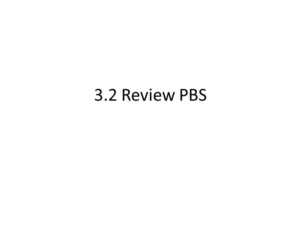 3.2 Review PBS
