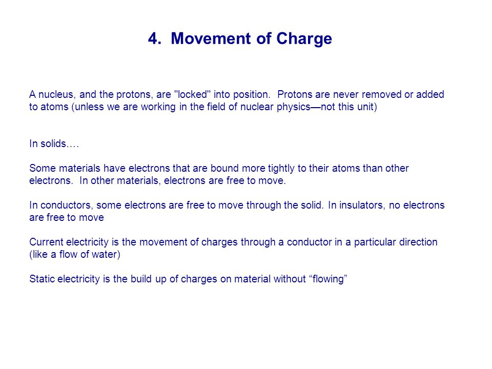 4. Movement of Charge A nucleus, and the protons, are locked into position.