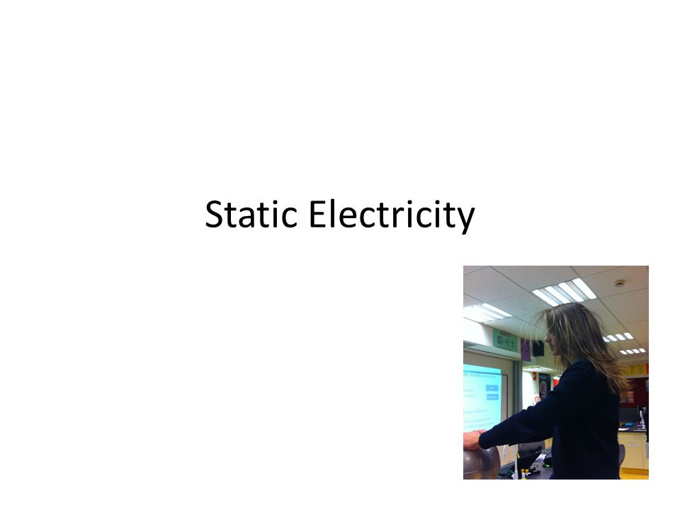 Learning Intentions What is static electricity.Give some examples of static electricity.