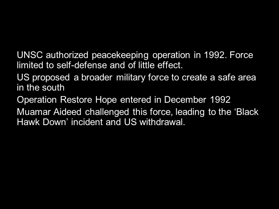 UNSC authorized peacekeeping operation in 1992. Force limited to self-defense and of little effect.