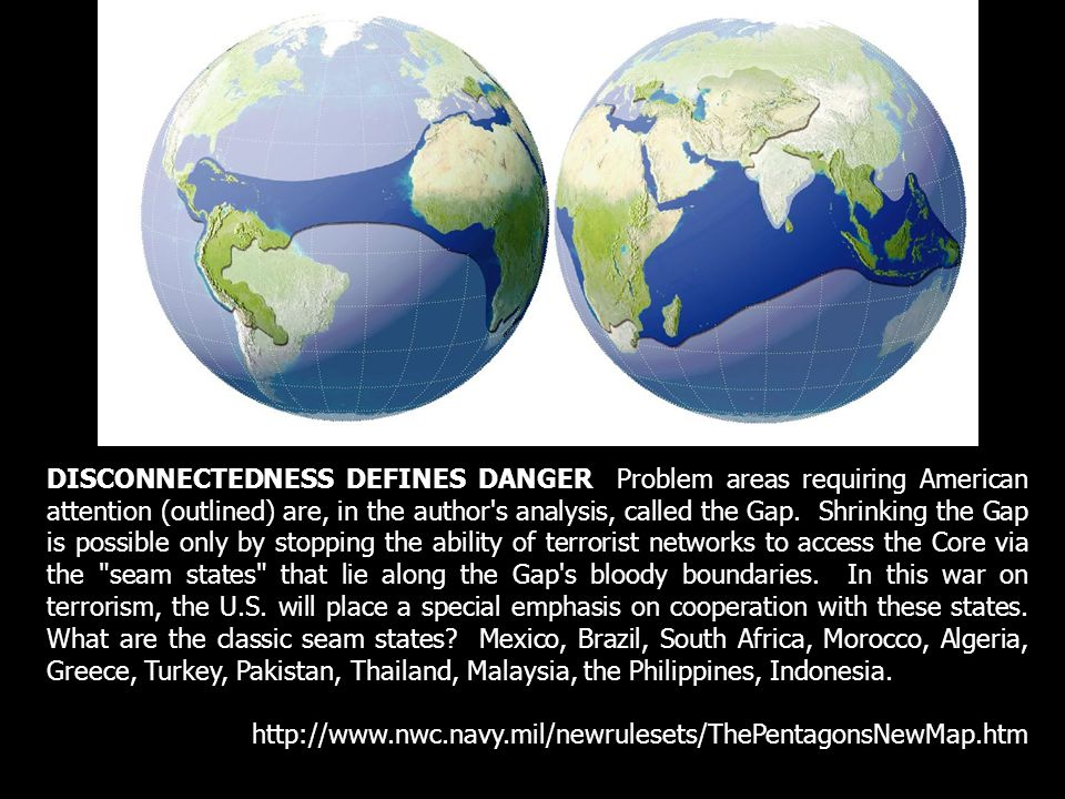 DISCONNECTEDNESS DEFINES DANGER Problem areas requiring American attention (outlined) are, in the author s analysis, called the Gap.