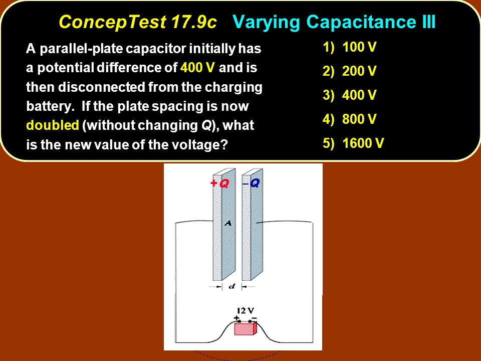 A parallel-plate capacitor initially has a potential difference of 400 V and is then disconnected from the charging battery.