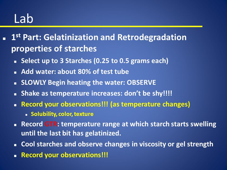 Lab n 2 nd Part: Modification of Starch Gelatinization n Select your Starch and place into separate beakers (1 g) n Add your respective modification n Mix all at once: Mix it good!!!.