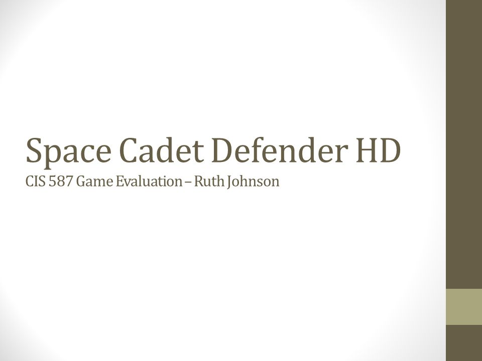 Space Cadet Defender HD CIS 587 Game Evaluation – Ruth Johnson