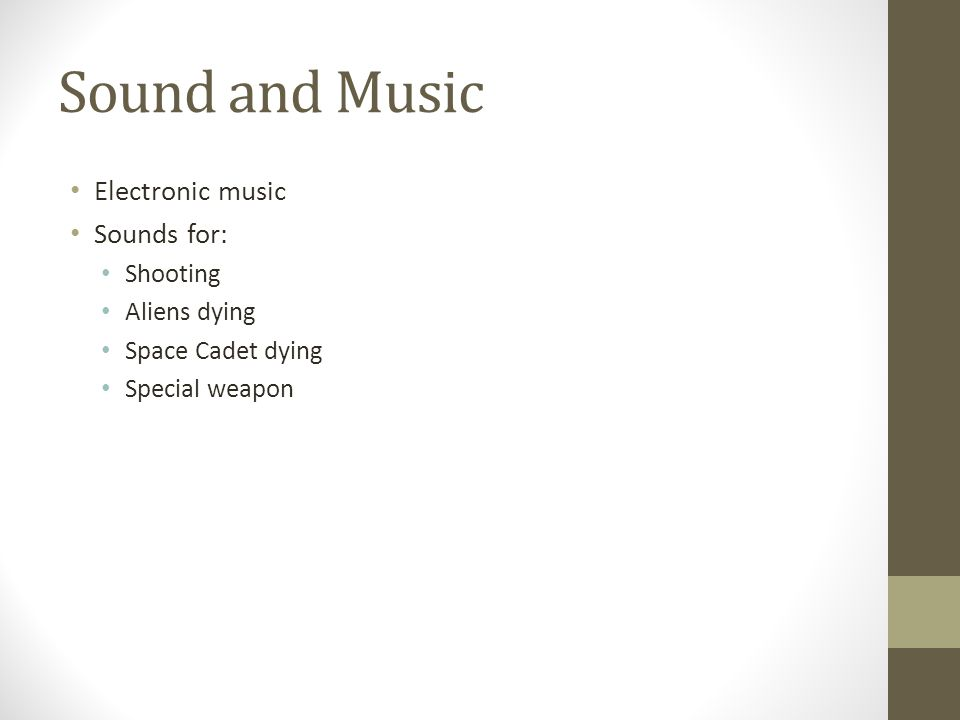 Sound and Music Electronic music Sounds for: Shooting Aliens dying Space Cadet dying Special weapon