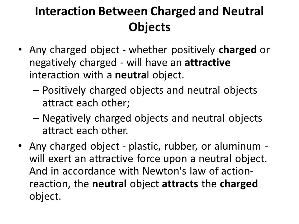 The Electric Force and Newton's Third Law This electric force exerted between two charged objects is a force in the same sense that friction, tension,