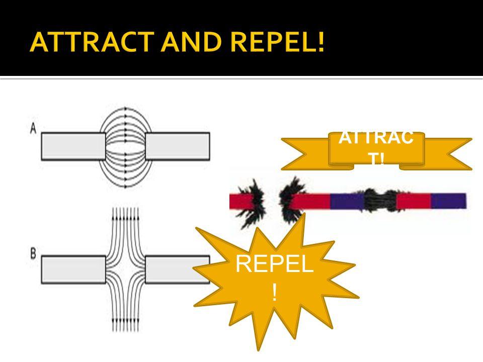 REPEL ! ATTRAC T!