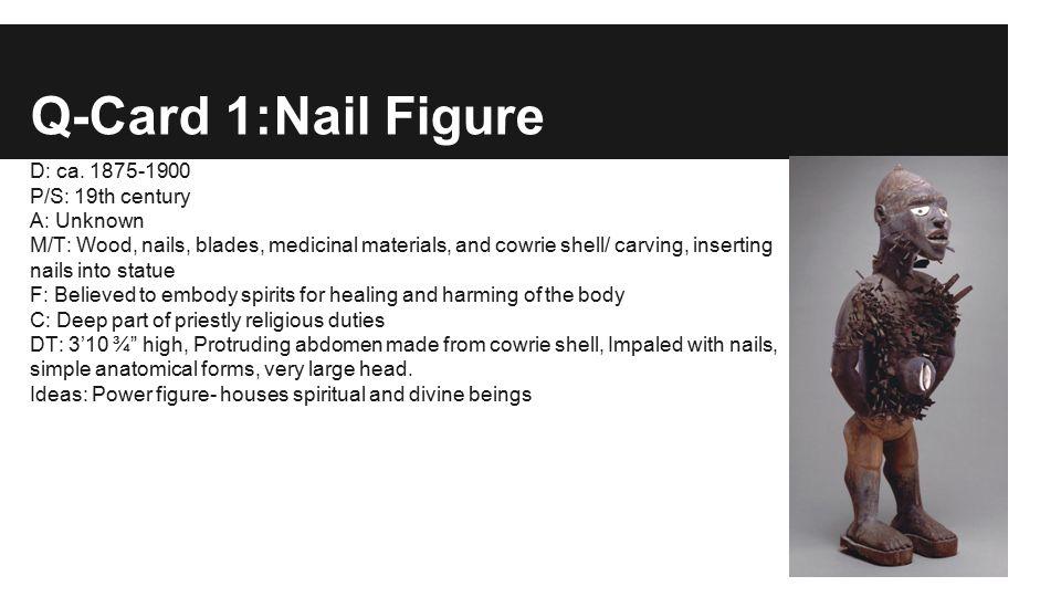 Q-Card 1:Nail Figure D: ca.