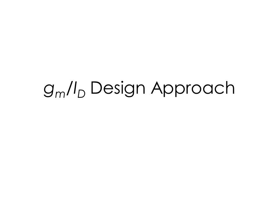 g m /I D Design Approach