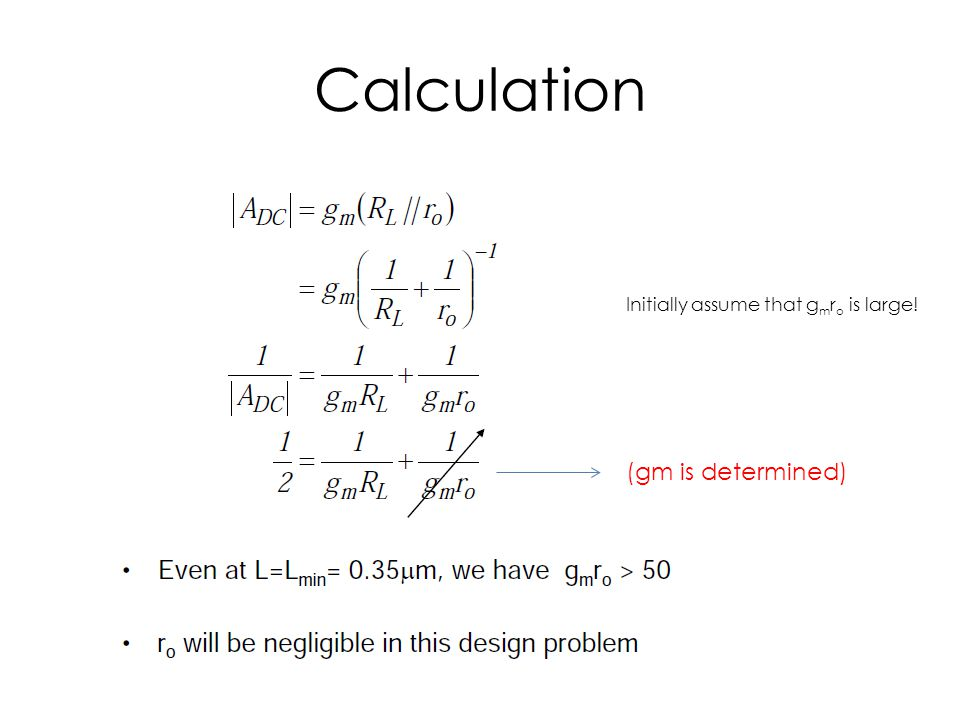 Calculation (gm is determined) Initially assume that g m r o is large!