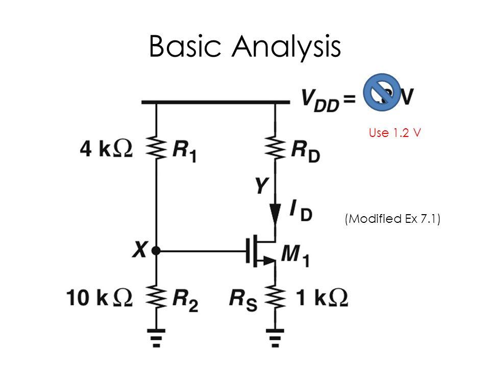 Basic Analysis Use 1.2 V (Modified Ex 7.1)