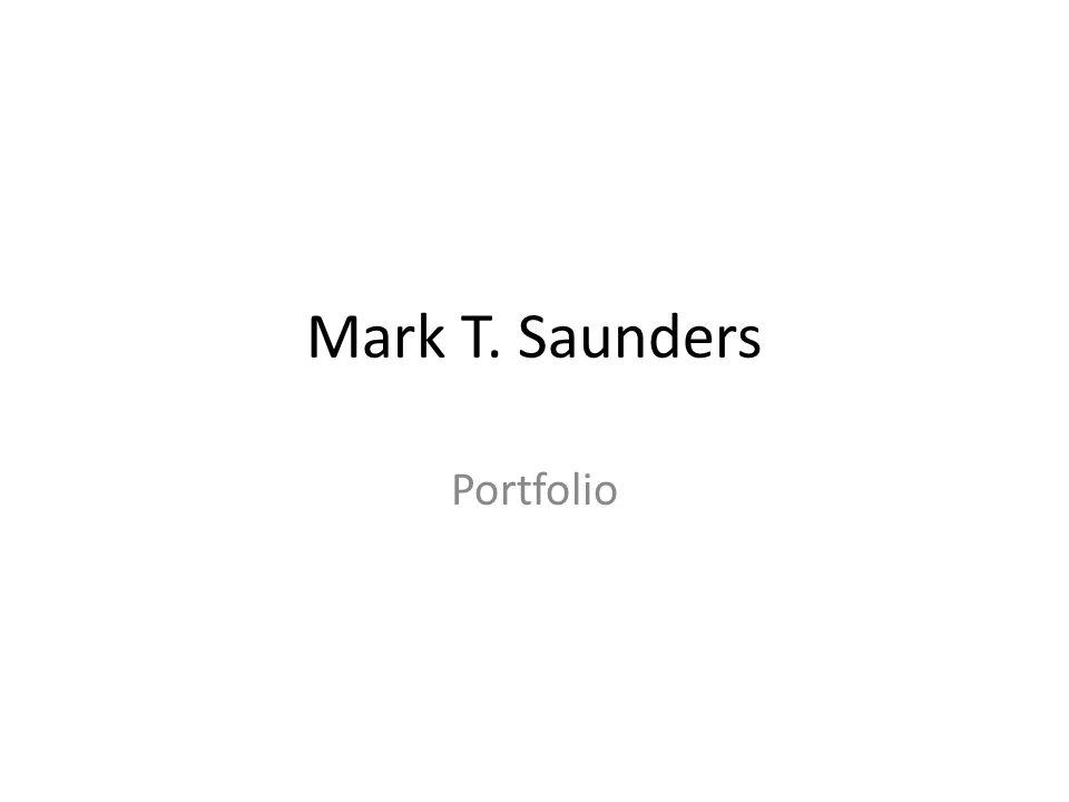 Mark T. Saunders Portfolio