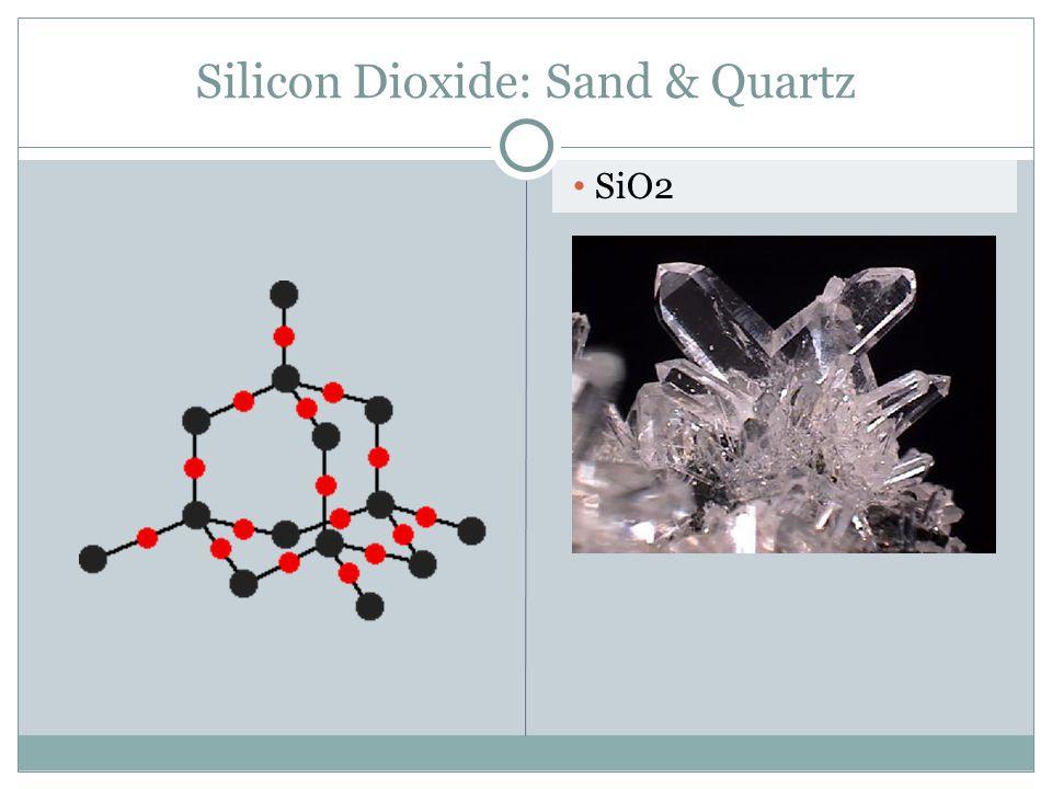 Silicon Dioxide: Sand & Quartz SiO2