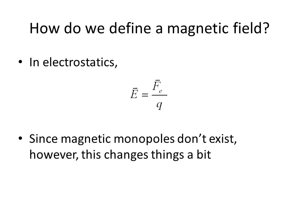How do we define a magnetic field.