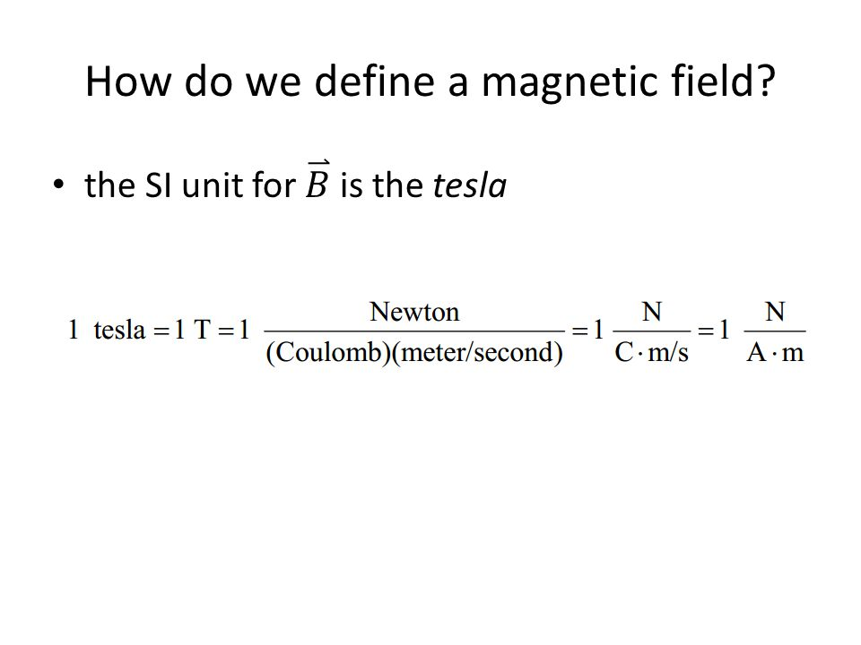 How do we define a magnetic field