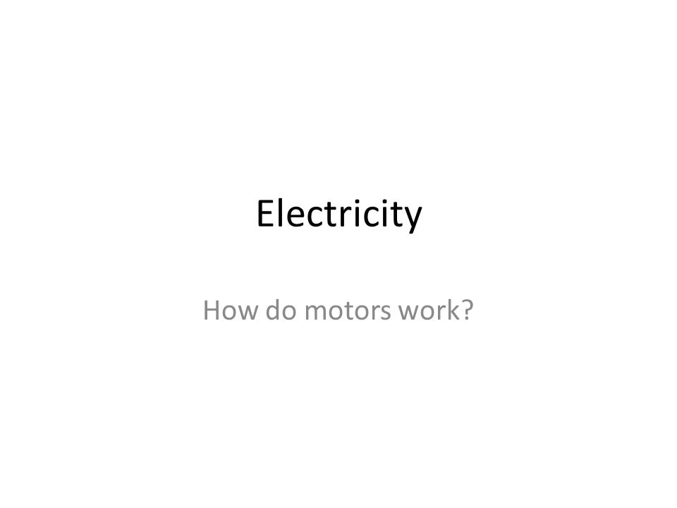 Electricity How do motors work?