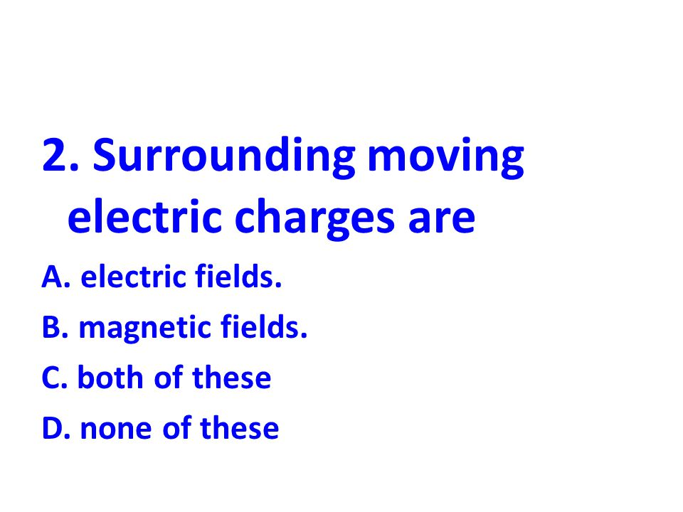 3.The magnetic field lines about a current-carrying wire form A.