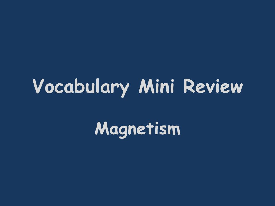 Vocabulary Mini Review Magnetism