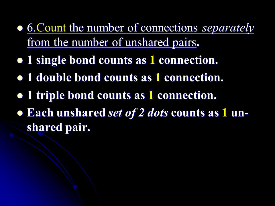 6.Count the number of connections separately from the number of unshared pairs.