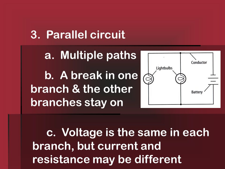 C. Electrical Circuits 1. A circuit is a conducting path.