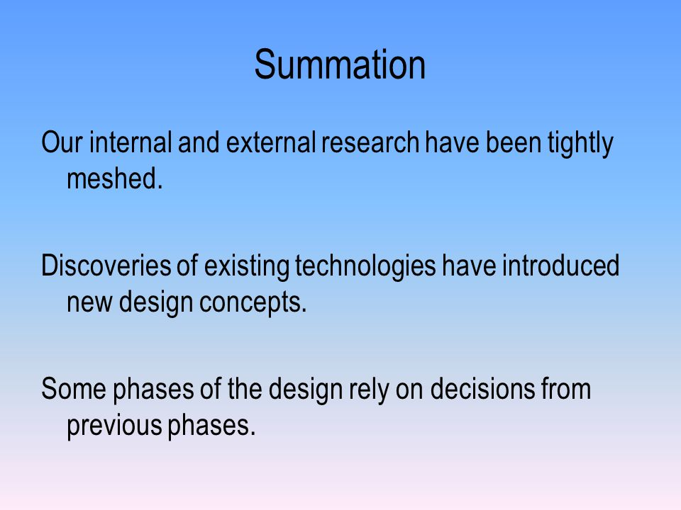 Summation Our internal and external research have been tightly meshed.
