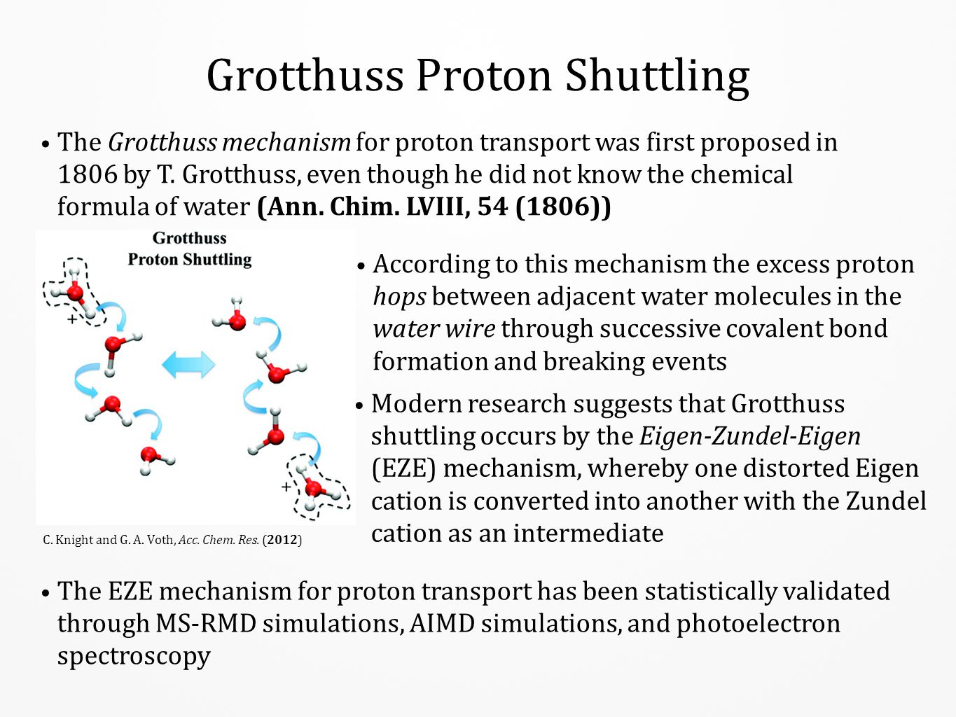 Grotthuss Proton Shuttling The Grotthuss mechanism for proton transport was first proposed in 1806 by T. Grotthuss, even though he did not know the ch
