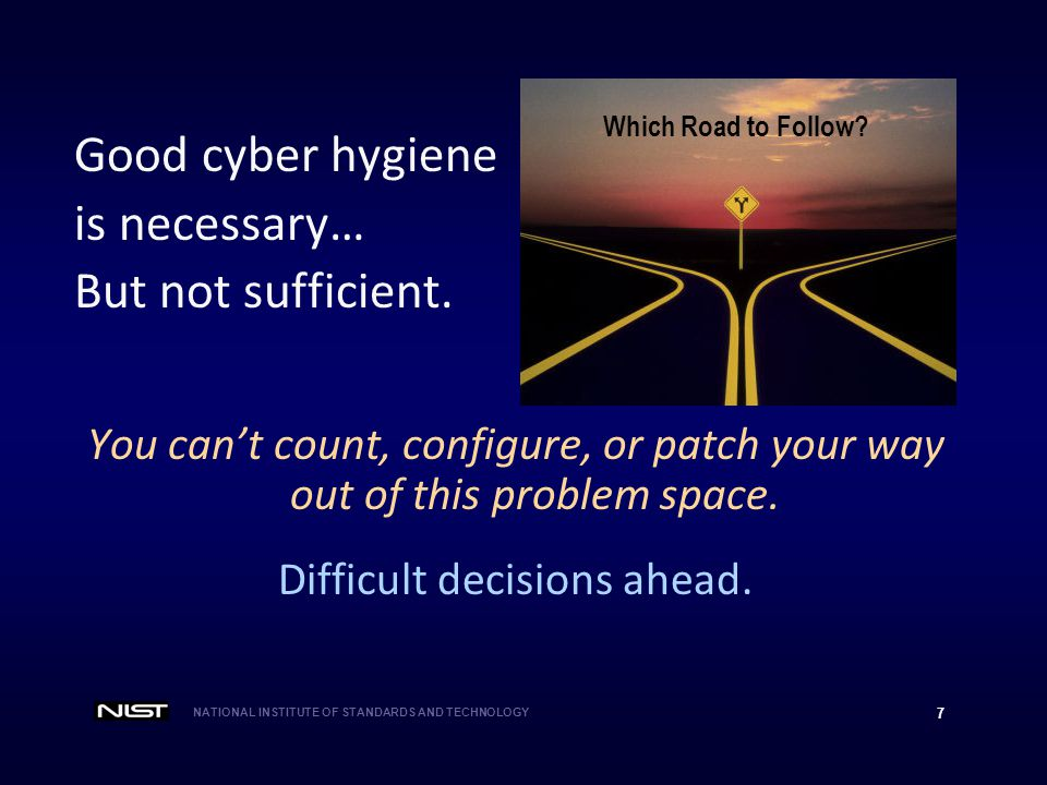 NATIONAL INSTITUTE OF STANDARDS AND TECHNOLOGY 18 Summary  Understand the cyber threat space.