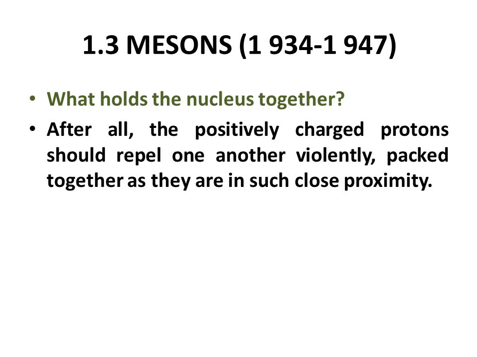 What holds the nucleus together.