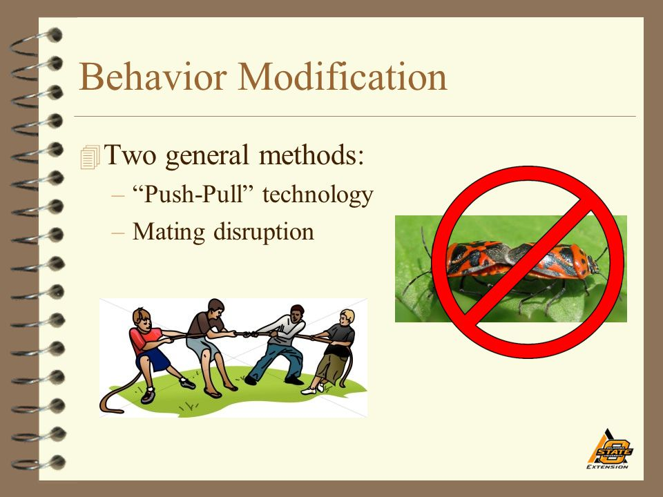 """Behavior Modification 4 Two general methods: –""""Push-Pull"""" technology –Mating disruption"""